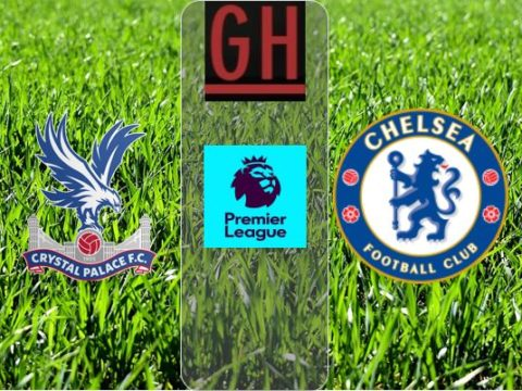 Crystal Palace vs Chelsea - Watch goals and highlights football Premier League 2019-2020